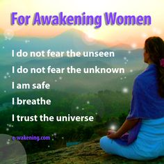 I do not fear the unseen ....