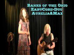 Banks Of The Ohio....   ZartCore-Duo Aurelia&Max