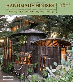 Handmade Houses: A Century of Earth-Friendly Home Design Over 17 Photos of several homes, both exterior and interior