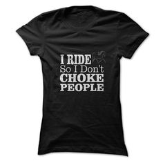 ... Awesome T-shirts (Best Price) Ride Dont Choke - BazaarTshirts  Design Description: I Ride So I Dont Choke People. Tees And Hoodies Available. Range Of Colors ... - http://tshirt-bazaar.com/whats-hot/best-price-ride-dont-choke-bazaartshirts.html
