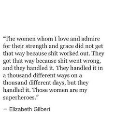 Elizabeth Gilbert on how Strong women handle shit