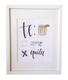 Te Amo Tequila print, $20.