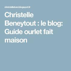 Christelle Beneytout : le blog: Guide ourlet fait maison