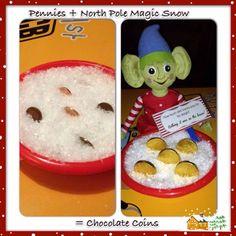 Elf on the Shelf - pennies + North Pole magic snow = chocolate coins