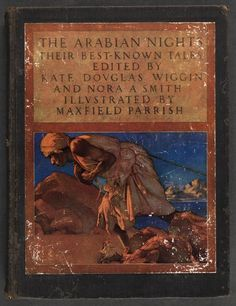 'The Arabian Nights: Their Best-Known Tales', edited by Kate Douglas Wiggin and Nora A. Smith, illustrated by Maxfield Parrish (1909)