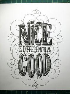Nice is Different Than Good Handwritten typography 3.22.15 #OhSondheimAgain?