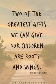 Family Travel Quotes - 31 Inspiring Family Vacation Quotes To Read In 2020 Travel with kids quotes - Two of the greatest gifts we can give our children are roots and wings. Love Mom Quotes, Niece Quotes, Daughter Love Quotes, Dad Quotes, Gift Quotes, Quotes Kids, Proud Parent Quotes, Quotes About Children, Sister Poems