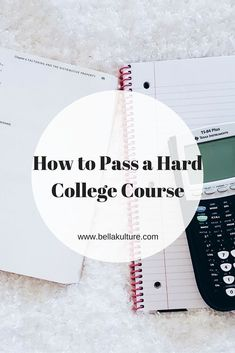 How to Pass a Hard College Course   College student tips for getting good grades in tough classes
