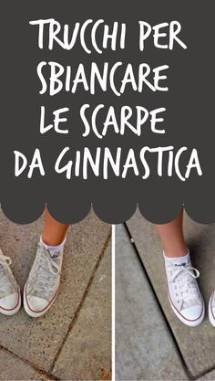 Tricks to whiten sneakers- Trucchi per sbiancare le scarpe da ginnastica Tricks to whiten sneakers - Shoes Sandals, Shoes Sneakers, Chuck Taylor Sneakers, Summer Shoes, Whitening, Beauty, Women, Posters, Medicine
