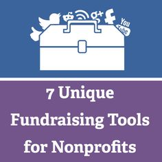 7 Unique Fundraising Tools for Nonprofits