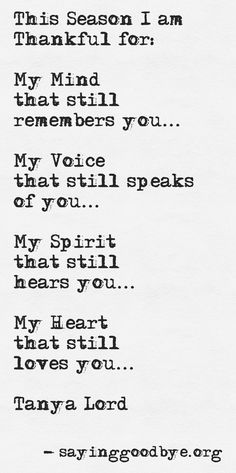 This season I am thankful for: My mind that still remembers you... My voice that…