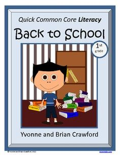 For 1st grade - Back to School Quick Common Core Literacy is a packet of ten different worksheets featuring a fun back to school theme focusing on grammar and more. $