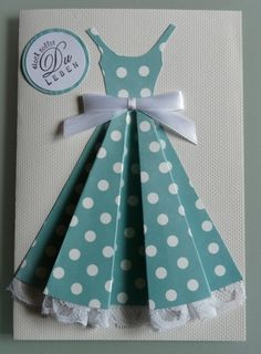 Geburtstagskarte - Kleid  http://www.handgemacht.at/d/det/5258/geburtstagskarte---kleid.htm#