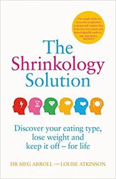 The Shrinkology Solution: Amazon.co.uk: Dr. Meg Arroll, Louise Atkinson: 9781787131842: Books