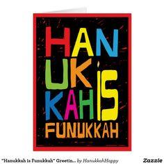 """""""Hanukkah is Funukkah"""" Greeting Card with Envelope"""