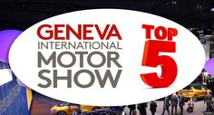 Geneva's 5 Most Popular New Cars: What Say You?