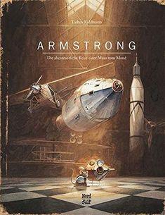 Armstrong: Die abenteuerliche Reise einer Maus zum Mond v…