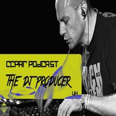 CCPAR Podcast 107 | THE DJ PRODUCER by CCPAR on SoundCloud Hard Music, The Dj