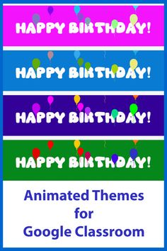 Have fun with student birthdays in your Google Classroom with these animated themes. Online Classroom, Classroom Decor, Student Birthdays, Free Education, Google Classroom, Birthday Balloons, Educational Technology, Headers, Have Fun