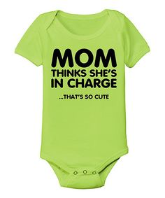Another great find on #zulily! Key Lime 'Mom Thinks She's In Charge' Bodysuit - Infant by KidTeeZ #zulilyfinds