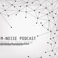 M - Noise Podcast - House & Tech House de M-Noise na SoundCloud