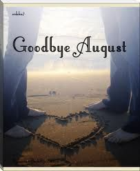 Pixels Thoughts & Words: Bye August!