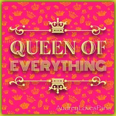 ♔ Queen of Everything. Have a great birthday;November 9th,Cindy. Sue's sister(The Princess of quite a lot)