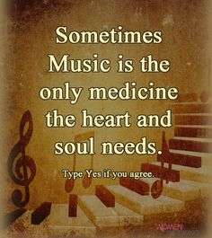 Music is medicine fo