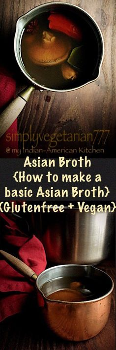 Asian Broth - How to make a Basic Asian Broth?
