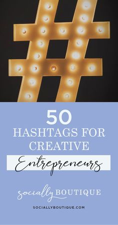 Not sure which hashtags you need to be using as a creative entrepreneur? We've got you covered!