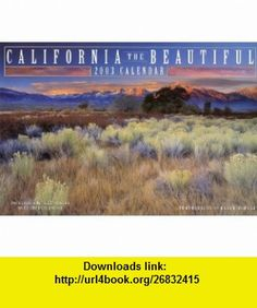 California the Beautiful Calendar (2003) (9780941807609) Galen Rowell , ISBN-10: 0941807606  , ISBN-13: 978-0941807609 ,  , tutorials , pdf , ebook , torrent , downloads , rapidshare , filesonic , hotfile , megaupload , fileserve