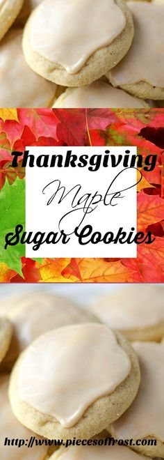 Thanksgiving Maple Sugar Cookies