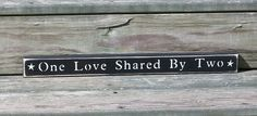 One Love Shared By Two  Primitive Country by thecountrysignshop, $8.00