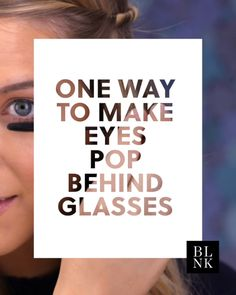 The One Way to Make Eyes Pop Behind Glasses #blinkbeauty #eyemakeupideas #beautytutorial #makeuptutorial #glasseseyemakeup