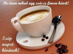 Jó reggelt képeslapok - lysa.qwqw.hu My Coffee, Coffee Time, Coffee Cups, Tea Cups, Good Morning, Tableware, Coffee Addiction, Coffee Lovers, Smiley