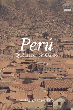 Qué hacer en #cusco, la frutilla del postre del #viaje a #Peru Machu Picchu, Solo Travel, Travel Tips, South America Travel, Central America, Wonderful Places, Continents, Koh Tao, Scenery