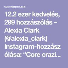 """12.2 ezer kedvelés, 299 hozzászólás – Alexia Clark (@alexia_clark) Instagram-hozzászólása: """"Core craziness! 40 seconds on 20 seconds rest! 3-5 rounds! Make sure you do both sides on…"""""""