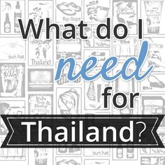 5 things needed for Thailand