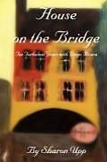 House on the Bridge by Sharon Upp: House on the Bridge...Ten Turbulent Years with Diego Rivera is the story of Diego Rivera's first wife, Angeline Beloff, a painter and engraver from pre-revolutionary St. Petersburg, and her relationship with the well known muralist in Belle Epoque Paris. These were the years when he...