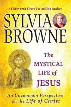Sylvia Browne The Mystical Life of JESUS