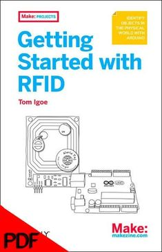 Getting Started with RFID, 1Ed (PDF) #TheArduinoandRaspberryPiProjectBuildersGuide