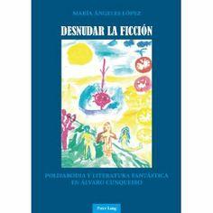 Desnudar la ficción : poliparodia y literatura fantástica en Alvaro Cunqueiro / María Angeles López - Bern : Peter Lang, cop. 2014