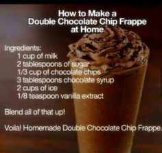 double choc chip frappe, add coffee I imagine!
