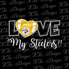 Love My Steelers - Pittsburgh Steelers - Football SVG File - Vector Design Download - Cut File by TCTeeDesigns on Etsy