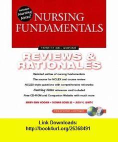 Nursing Fundamentals Review Rationales (9780130304551) Mary Ann Hogan, Judy White, Donna Bowles , ISBN-10: 0130304557 , ISBN-13: 978-0130304551 , , tutorials , pdf , ebook , torrent , downloads , rapidshare , filesonic , hotfile , megaupload , fileserve