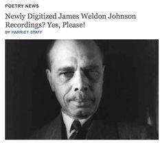 http://www.poetryfoundation.org/harriet/2014/12/newly-digitized-james-weldon-johnson-recordings-yes-please/