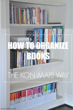 konmari How to Organize Books using the Kon Mari Method Should the Dad Attend the Birth of His Baby? Declutter Your Home, Organize Your Life, Organizing Your Home, Home Organisation, Book Organization, Do It Yourself Inspiration, Ideas Para Organizar, Farmhouse Side Table, Tidy Up