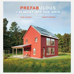 Prefabulous + Almost Off the Grid {book}