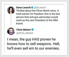Oliver North HAS proven he knows how to sell weaspons. Hell, he'll even sell them to our enemies!