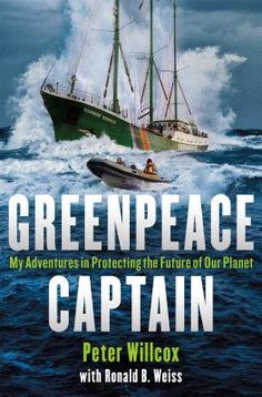 Greenpeace Captain: My Adventures in Protecting the Future of Our Planet (Hardcover)   Politics & Prose Bookstore